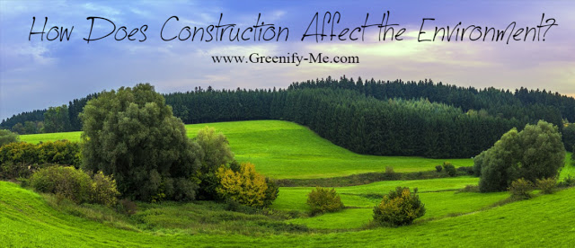 construction affect the environment