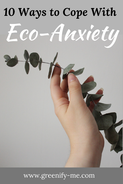 10 Ways to Cope With Eco-Anxiety